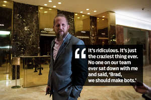 """""""It's ridiculous. It's just the craziest thing ever. No one on our team ever sat down with me and said, 'Brad, we should make bots.'""""   Brad Parscale responds to Stahl saying he has been called King of the Bots."""