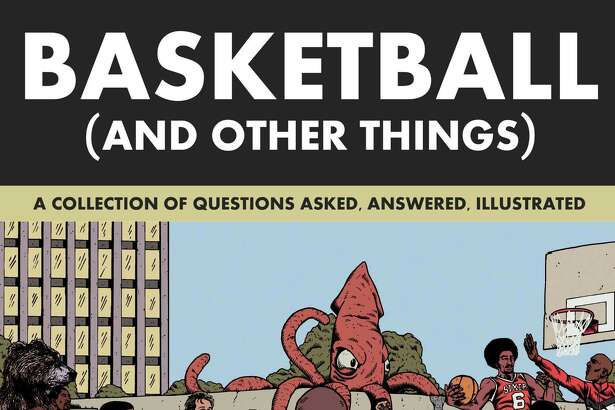 """Basketball (and Other Things): A Collection of Questions Asked, Answered, Illustrated"" by San Antonio native Shea Serrano."