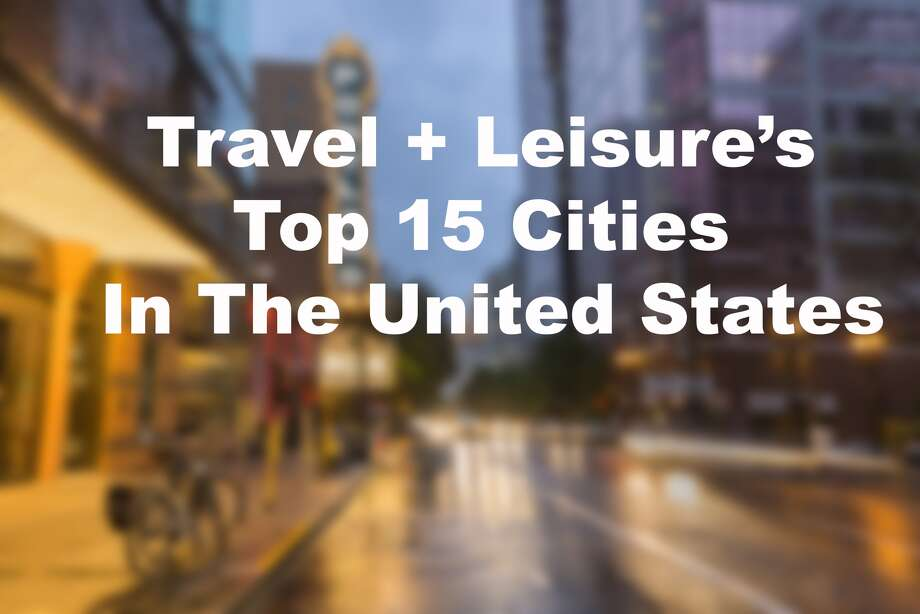 Travel leisure top 15 cities in the united states for Best cities in the united states
