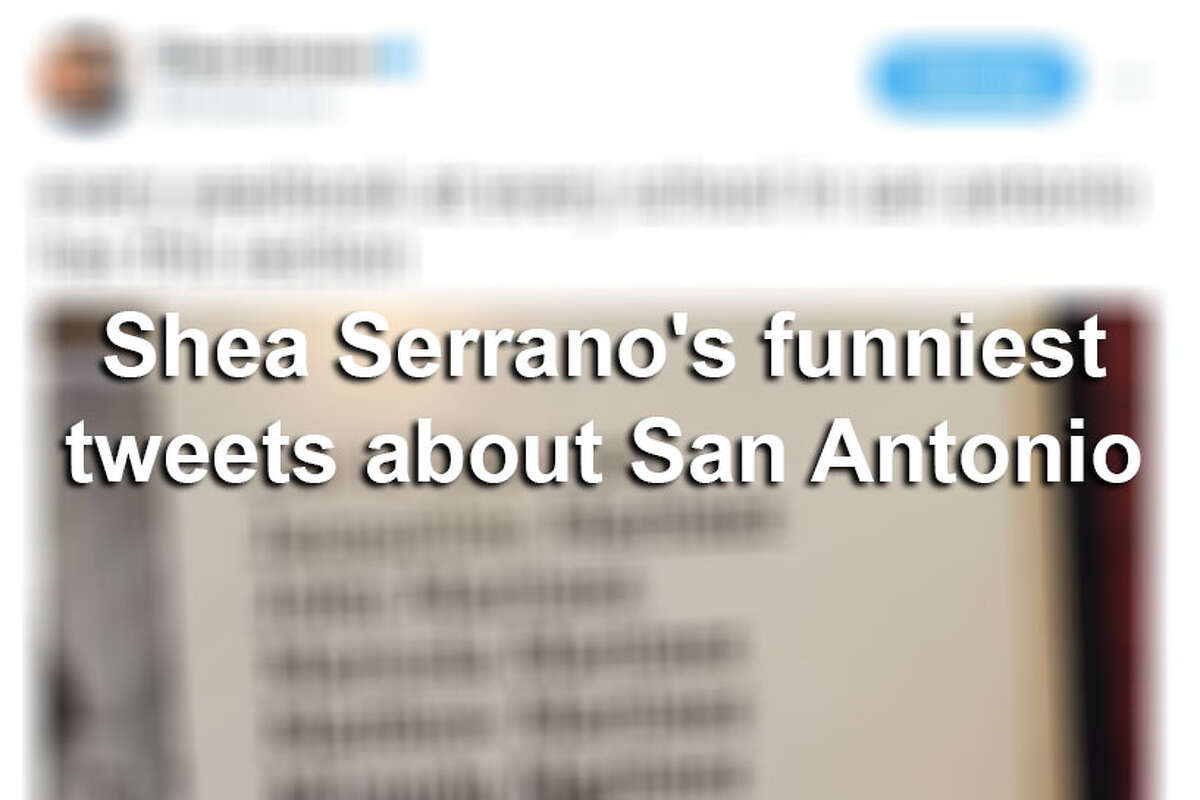 San Antonio-native Shea Serrano may live in Houston, but his never-ending love for the Spurs and Alamo City is evident throughout his Twitter feed. Here are his funniest Tweets about San Antonio.