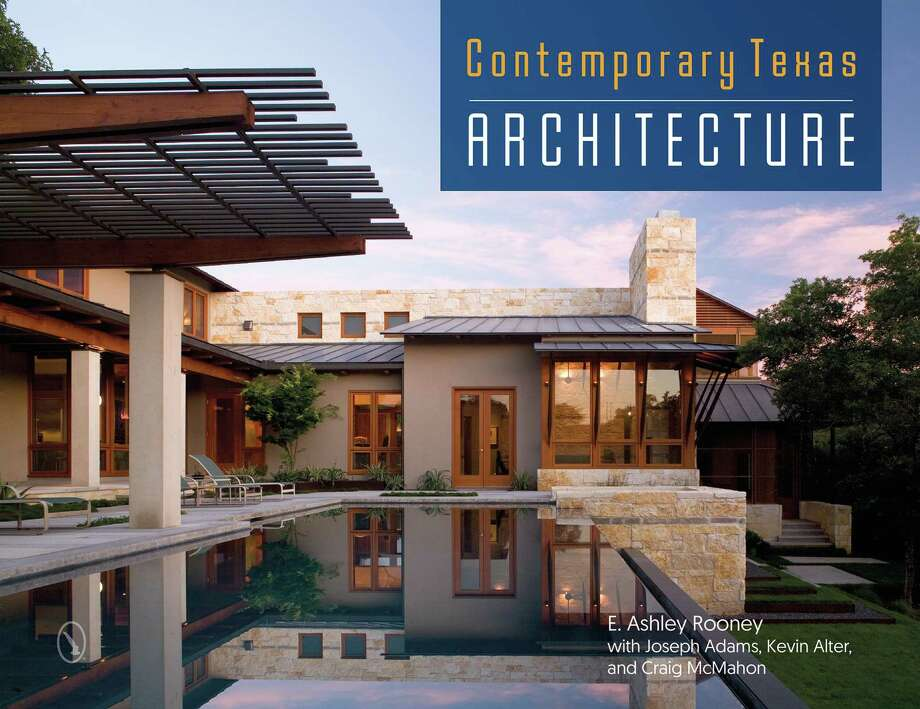 """Contemporary Texas Architecture"" by E. Ashley Rooney, with Joseph Adams, Kevin Alter and Craig McMahon Photo: Schiffer Publishing"