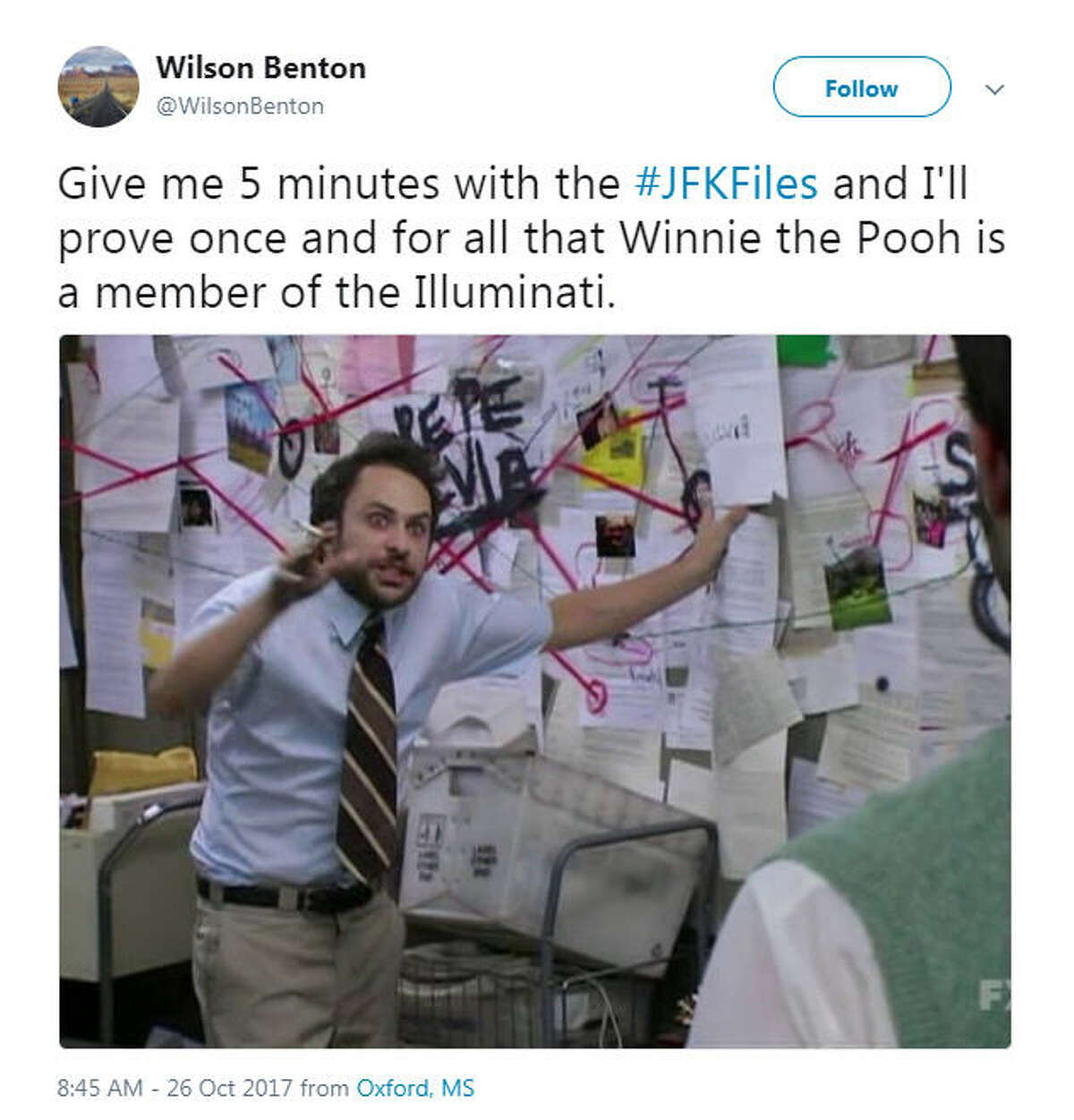 """""""Give me 5 minutes with the #JFKFiles and I'll prove once and for all that Winnie the Pooh is a member of the Illuminati."""" Source: Twitter"""
