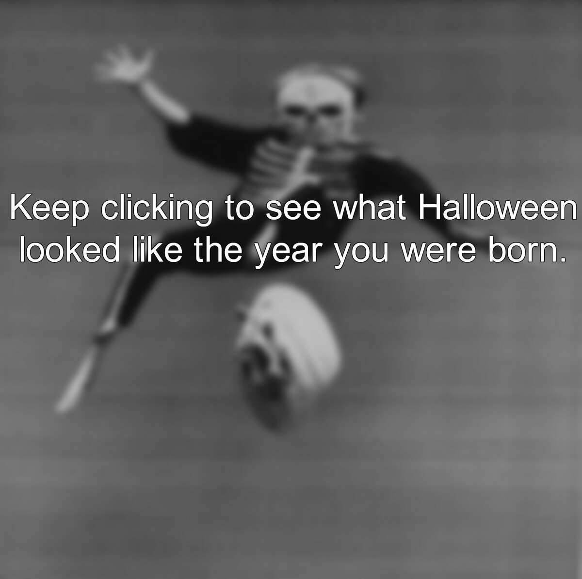 Keep clicking to see what Halloween looked like the year you were born.