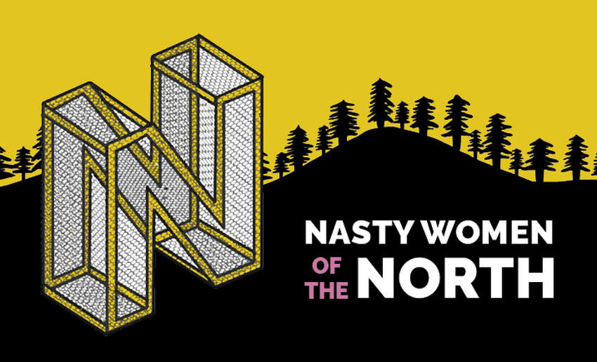 Nasty Women of the North