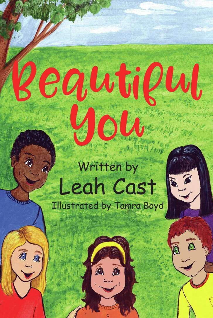 CHILDREN'S BOOKS: Beautiful You by Houstonian Leah Cast, with illustrations by Tamr Boyd. Outskirts Press, $20.95, 23 pages. Available: Online Barnes & Noble