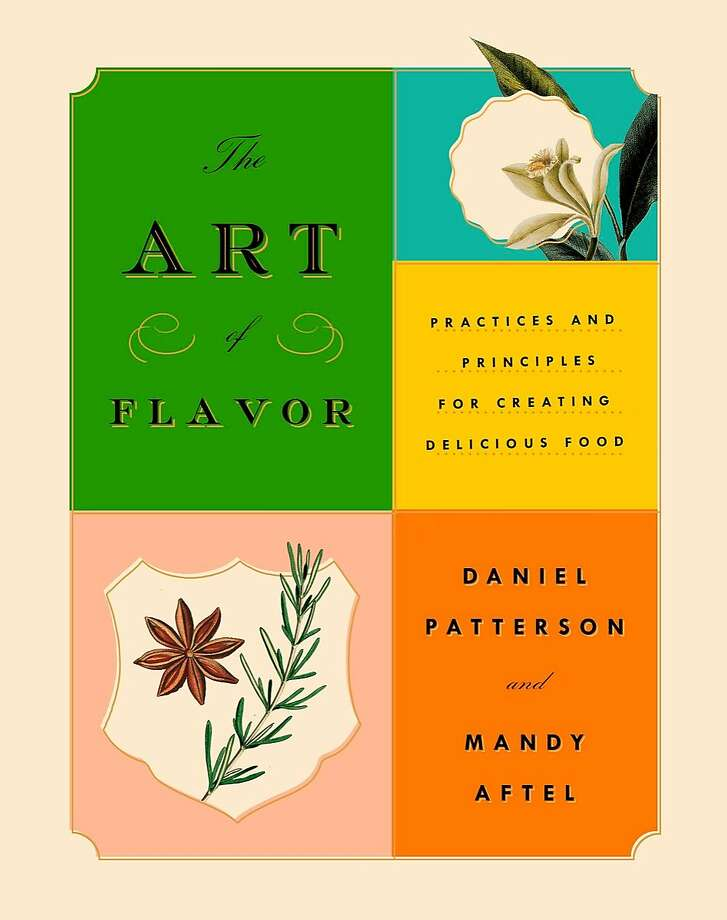 """The Art of Flavor,"" by Daniel Patterson and Mandy Aftel ($28) Photo: Sarah Fritsche"