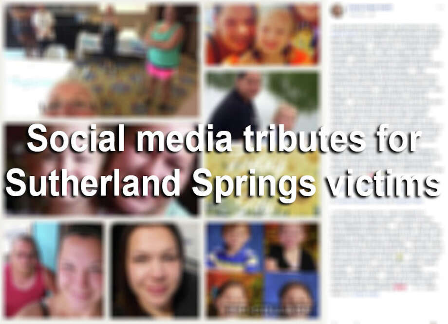 Victims' deaths in the Sutherland Springs church shooting have left the town — and the world outside it — reeling. Here are numerous tributes left on GoFundMe pages and around social media to remember those lost in Texas' deadliest mass shooting. Photo: File