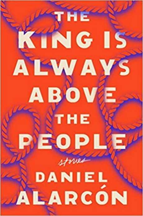 """""""The King Is Always Above the People"""" by Daniel Alarcon Photo: Sb, Courtesy Photo"""
