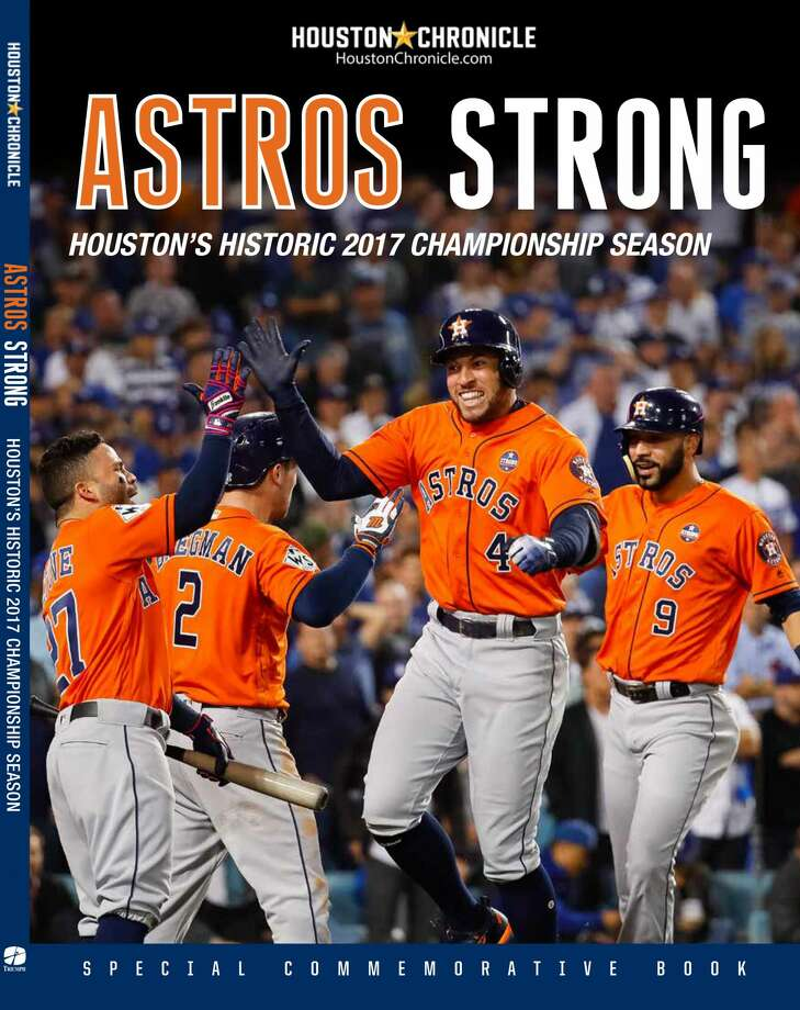 "FRONT COVER: For the baseball fan looking to remember the Houston Astros' World Series season with the ultimate keepsake, the Houston Chronicle has debuted its latest book, ""Astros Strong."" (Buy It Here.) Photo: Houston Chronicle"