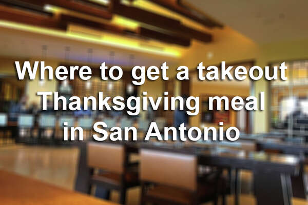 Click ahead to find out how to get turkey and sides in San Antonio in time for Thanksgiving Day.