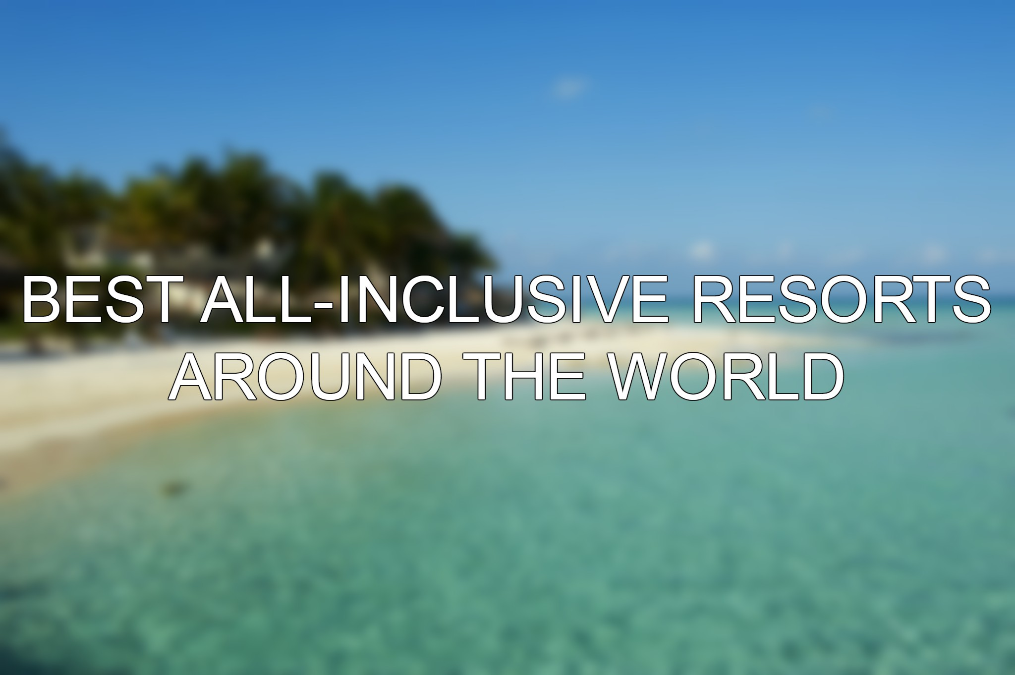 Tripadvisor Names Its Top Picks For All Inclusive Resorts Around The