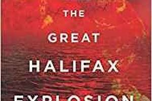 """The Great Halifax Explosion: A World War I Story of Treachery, Tragedy and Extraordinary Heroism"" by John U. Bacon"
