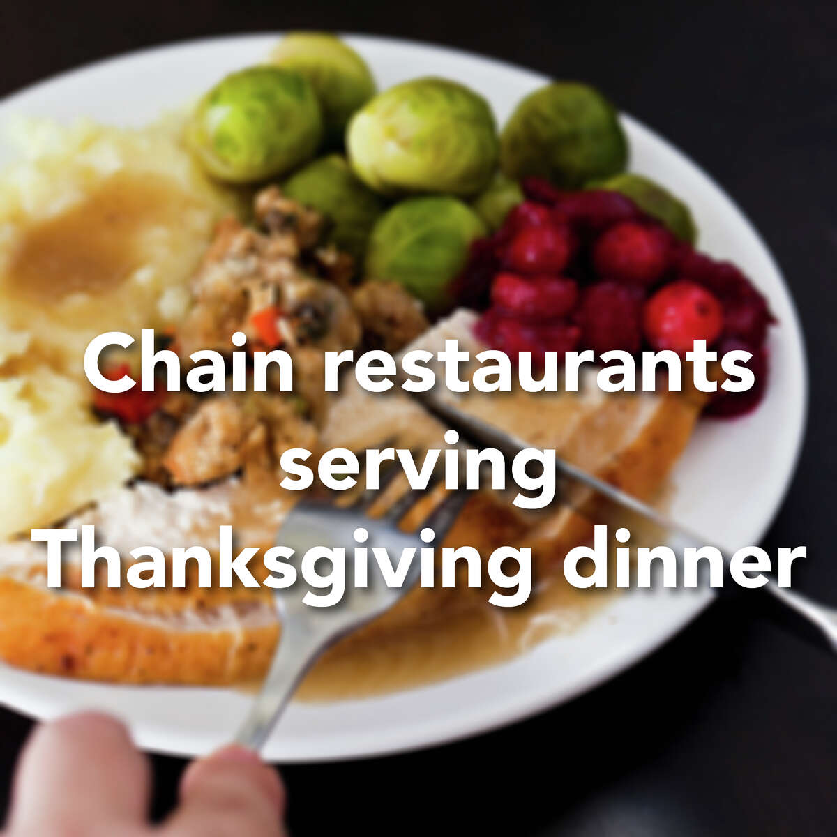 >> The following chain restaurants are open on Thanksgiving and some are offering special Turkey Day menus and specials.