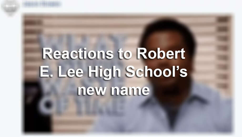 Reactions to Robert E. Lee High School's new name. Photo: MySA Twitter