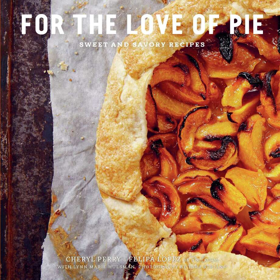 """For the Love of Pie: Sweet and Savory Recipes"" Photo: Tara Striano"