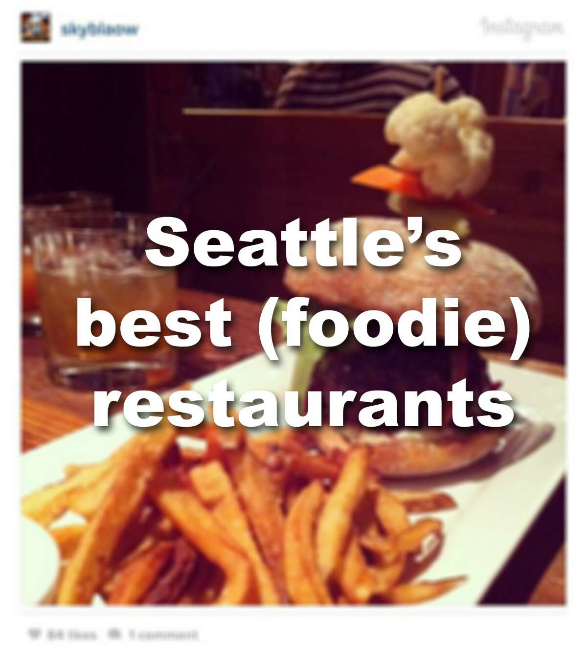 Where do you go when you want to do it up big? Here are some of Seattle-foodies' favorite spots.