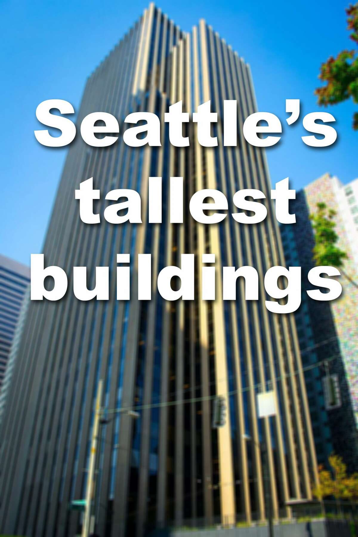Click through to see Seattle's top 10 tallest buildings