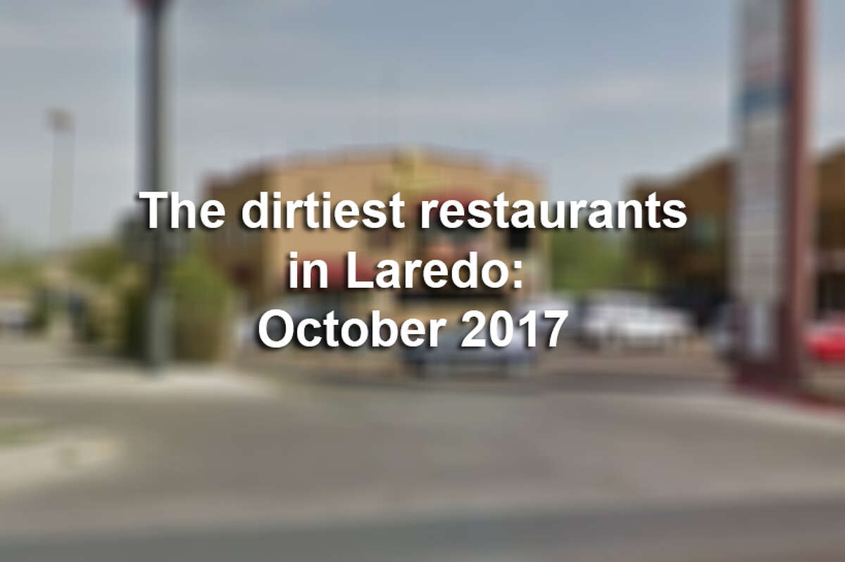 Click through this gallery to see the dirtiest restaurants in Laredo for the month of October 2017.