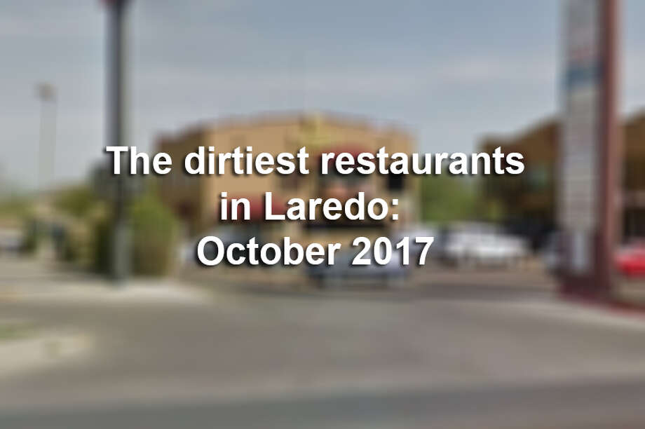 Click through this gallery to see the dirtiest restaurants in Laredo for the month of October 2017. Photo: Laredo Morning Times