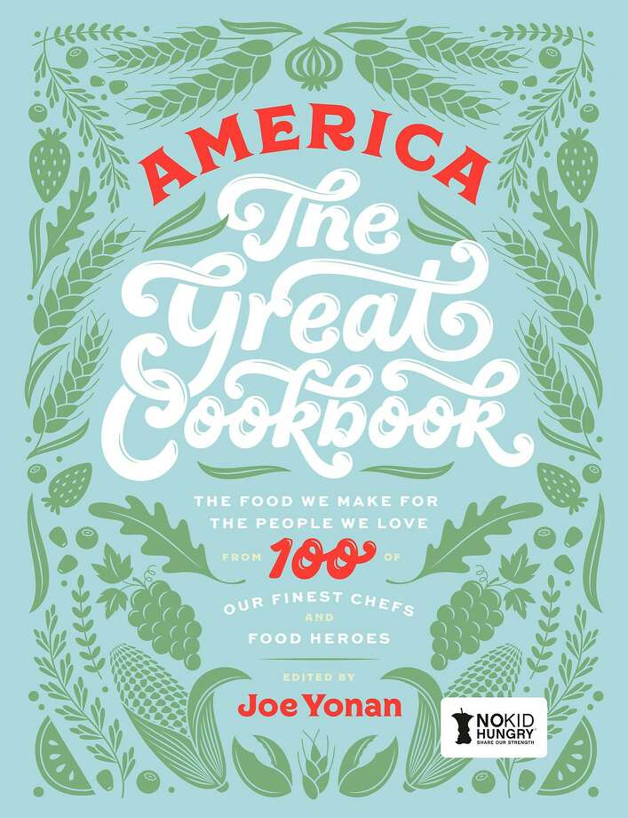 """""""America The Great Cookbook"""" edited by Joe Yonan (Weldon Owen; 484 pages; $40) Photo: Sarah Fritsche"""
