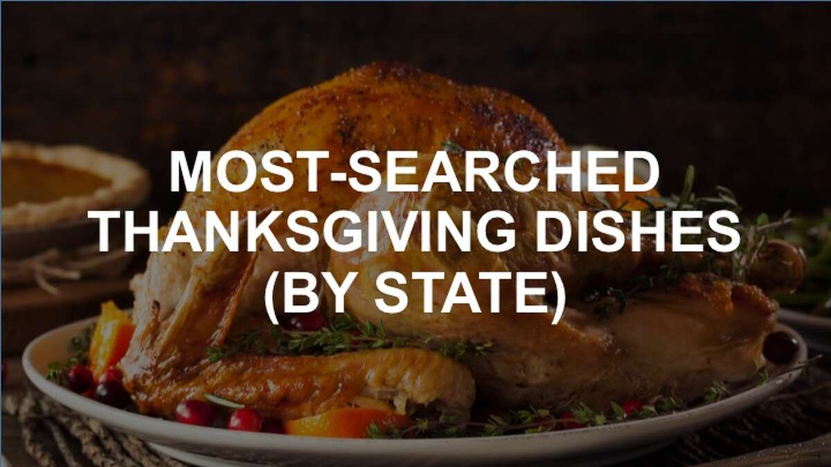 Here are the most popular and unique Thanksgiving Day dishes of every each state, according to search data from General Mills. Sorry, turkey. You weren't among them.