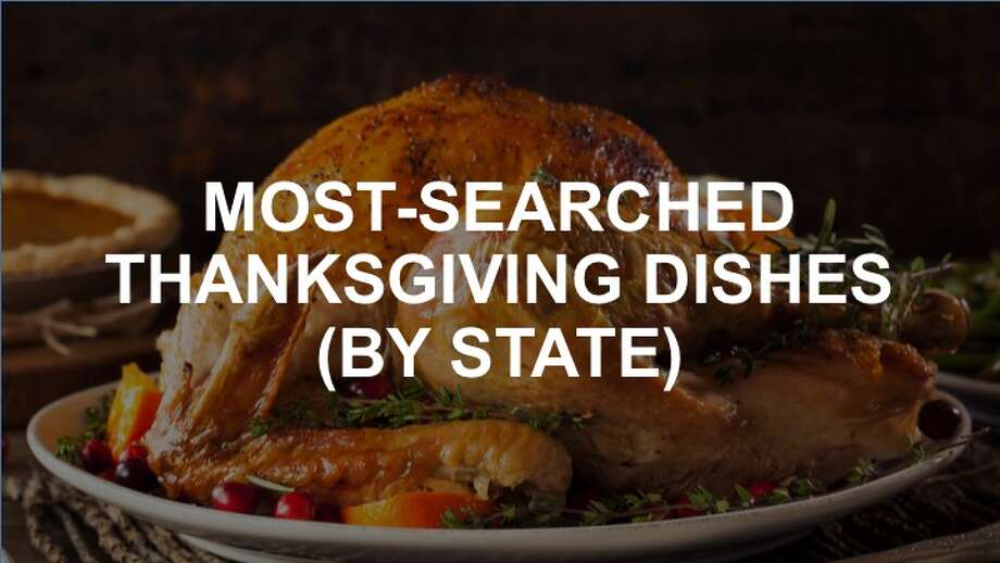 Here are the most popular and unique Thanksgiving Day dishes of every each state, according to search data from General Mills. Sorry, turkey. You weren't among them. Photo: Getty
