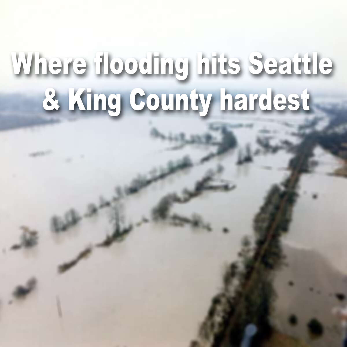 Click through to see places hit hardest during flooding in Seattle and around King County.