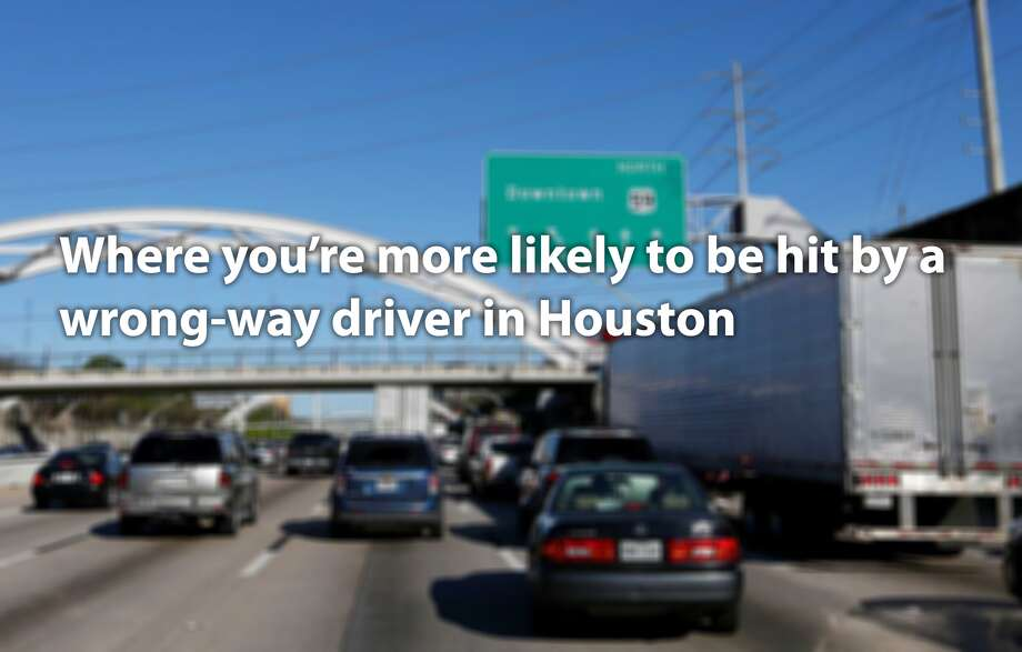 Where you're more likely to be hit by a wrong-way driver in Houston