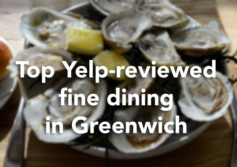 Top Yelp Reviewed Restaurants For Fine Dining In Greenwich