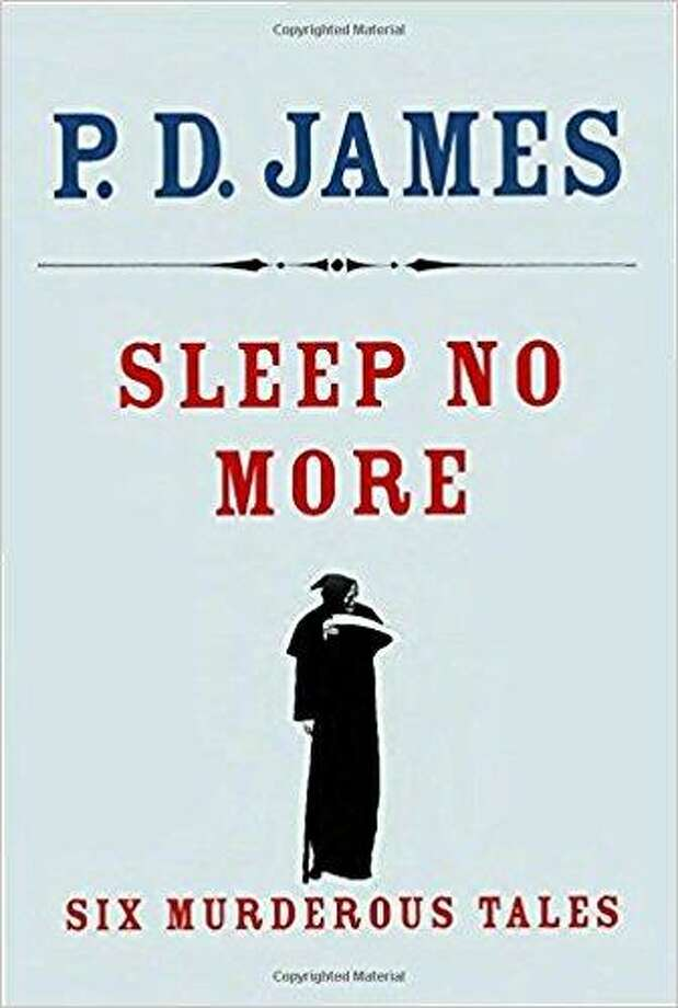"""Sleep No More"" by P.D. James Photo: Courtesy Photo"