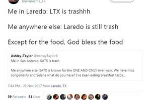 """@javipuente15: """"Me in Laredo: LTX is trashhh  Me anywhere else: Laredo is still trash  Except for the food, God bless the food"""""""