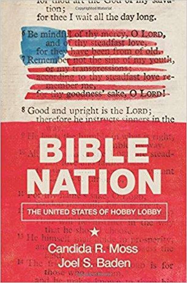 """""""Bible Nation: The United States of Hobby Lobby"""" by Candida R. Moss and Joel S. Baden Photo: Courtesy Photo"""