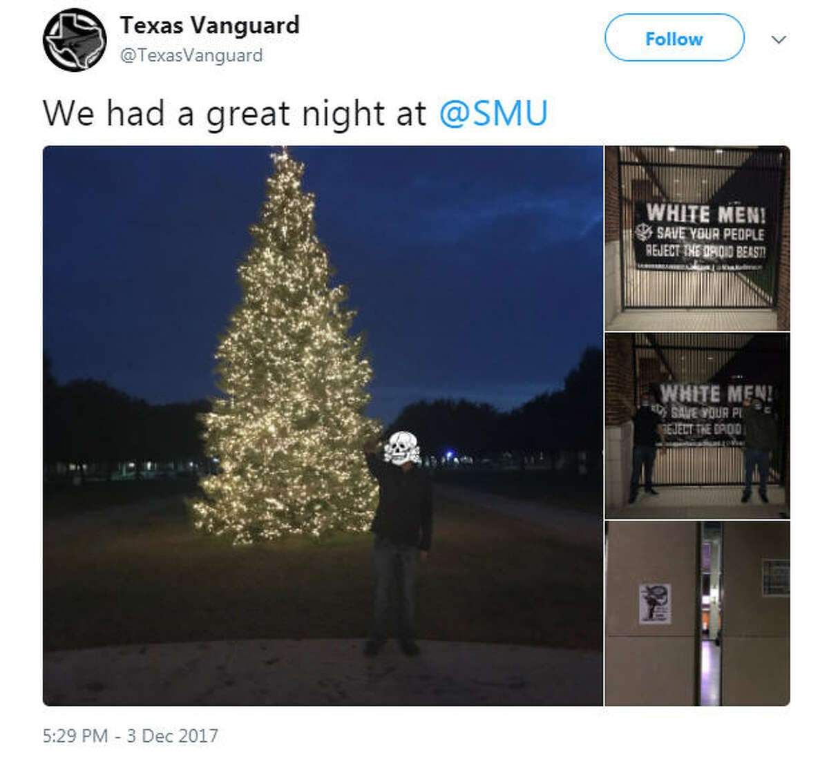 Texas Vanguard visits Southern Methodist University The white supremacist group tweeted photos of members giving the Nazi salute at the Texas college after hours onDec. 3, 2017. The group also posted disparaging fliers against gay people and minorities on the campus.Read more: Chron.com
