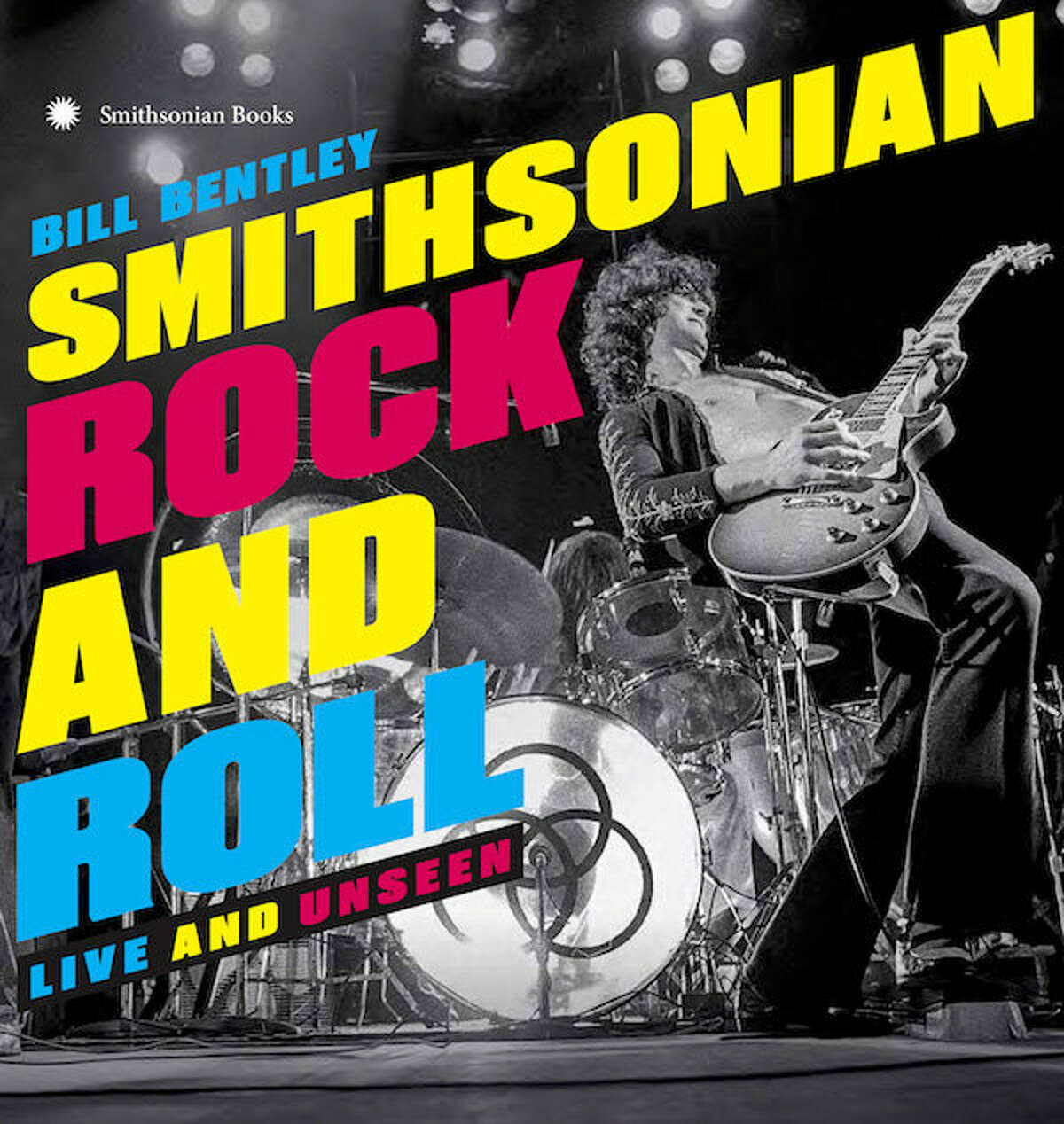 """Cover image for """"SmithsonianRock and Roll: Live and Unseen,"""" which collects live photographs from more than 50 years of rock concerts with text by Houston native Bill Bentley"""