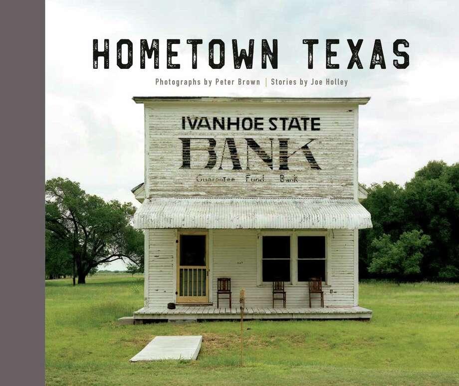 """Hometown Texas"" by Joe Holley and Peter Brown (Trinity University Press) Photo: Trinity University Press"