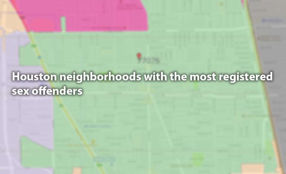 Houston neighborhoods with the most registered sex offenders Photo: Houston Neighborhoods With The Most Registered Sex Offenders