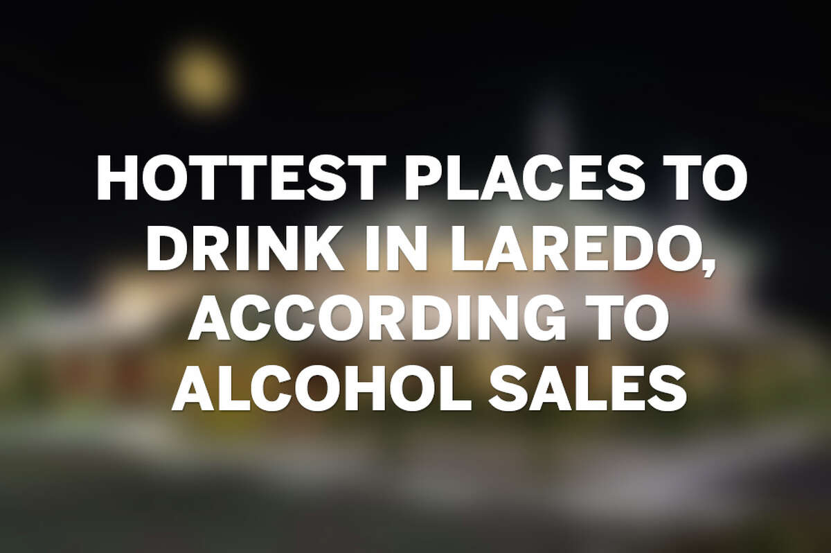 Click through the gallery to see the hottest places to drink in Laredo
