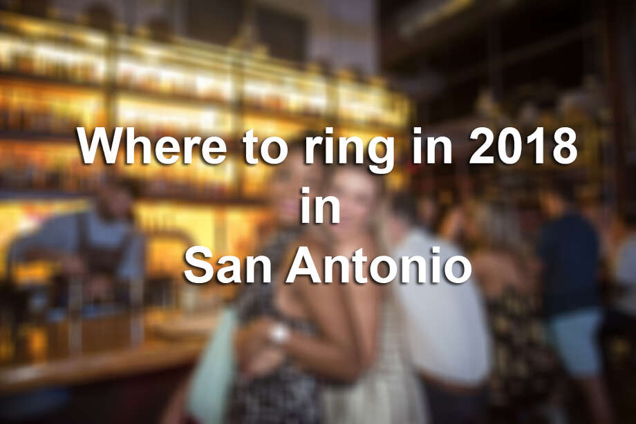 See some of San Antonio's best places to ring in 2018. Photo: Chavis Barron