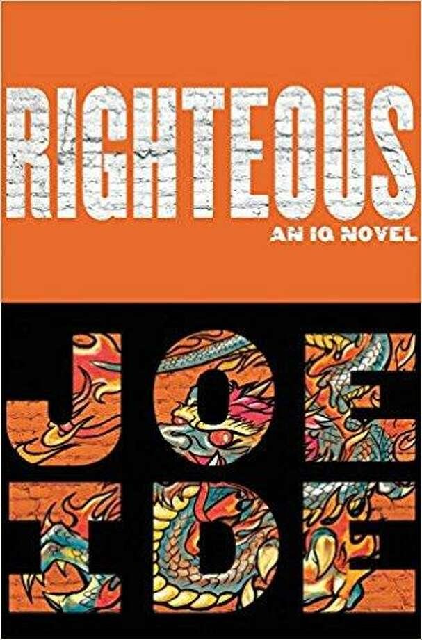 """Righteous"" by Joe Ide Photo: Courtesy Photo"