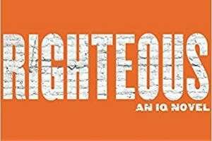 """""""Righteous"""" by Joe Ide"""
