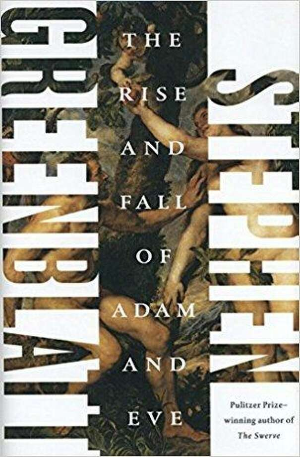 """The Rise and Fall of Adam and Eve"" by Stephen Greenblatt Photo: Courtesy Photo"