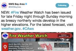 "The  National Weather Service Bay Area  tweeted: ""Weather Watch has been issued for late Friday night through Sunday morning as breezy northerly winds develop in the higher elevations. For the latest forecast, visit http://weather.gov."""