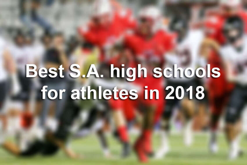 Click through to see which campuses made the cut as the best high schools for athletes in San Antonio for 2018, according to education analyst site Niche.