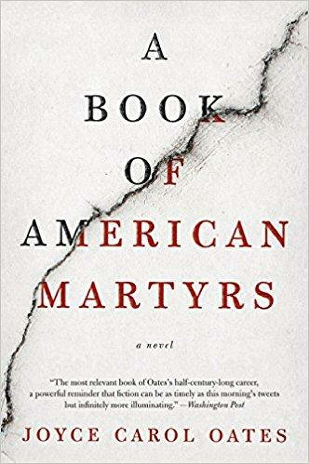 A Book Of American Martyrs By Joyce Carol Oates Ecco, $29.99 (fiction)