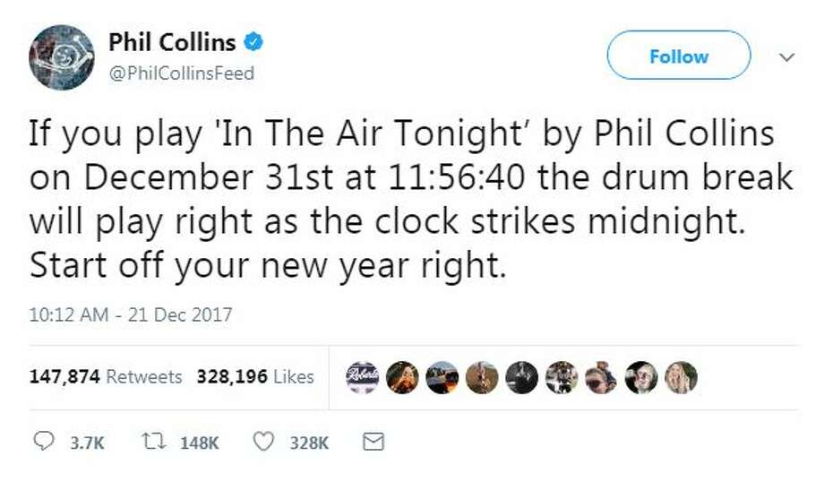 """If you play 'In The Air Tonight' by Phil Collins on December 31st at 11:56:40 the drum break will play right as the clock strikes midnight. Start off your new year right.""Source: Twitter Photo: Twitter"