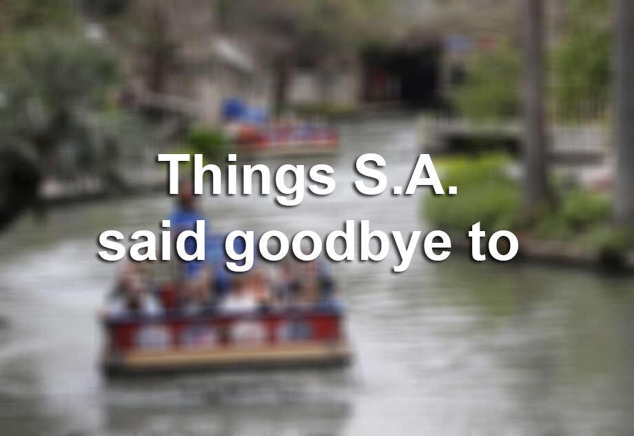 See the things San Antonio said goodbye to in 2017. Photo: MySA