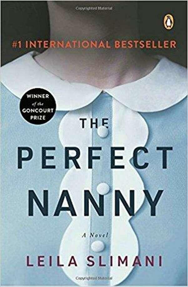 """The Perfect Nanny"" by Leila Slimani Photo: Courtesy Photo"