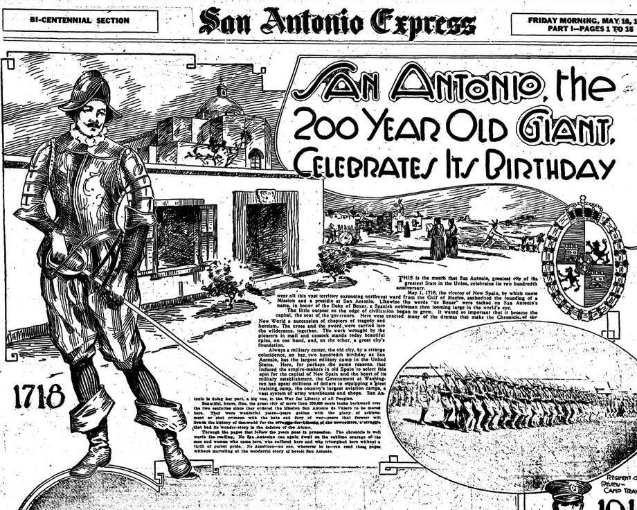 In May 1918, the San Antonio Express published a special section of news features about San Antonio's 200th birthday. Civic leaders had planned a grand, $2.5 million bicentennial fair. But voters rejected a proposed $1 million bond initiative in 1916 to pay for the event, and World War I killed the fair's prospects altogether. Photo: Express-News Archives /