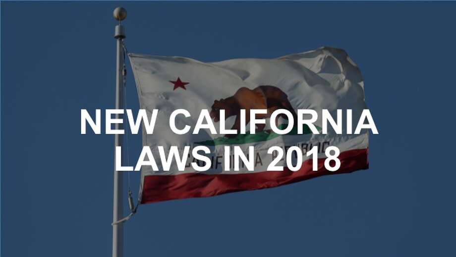 New California laws going into effect in 2018 - SFGate