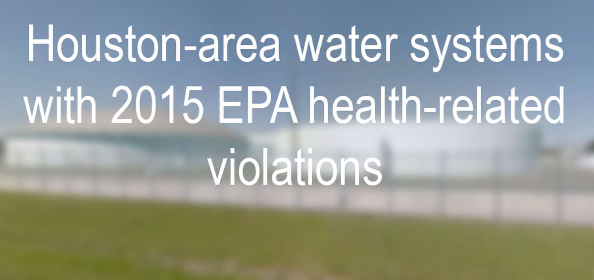 Swipe through to see the Houston-area water systems with 2015 EPA health-related violations.